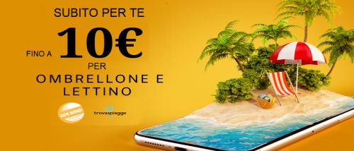 Offerta personalizzata e sconto fino a €10 su ombrellone e lettino!